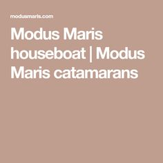 Modus Maris houseboat | Modus Maris catamarans