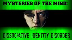 Mysteries of the Mind: Dissociative Identity Disorder (Multiple Personalities) Mysteries of the Mind: Dissociative Identity Disorder (Multiple Personalities) The movie Sybil- http://ift.tt/1g1AFRS The movie SPLIT- http://ift.tt/2ihvnDe D.I.D.-http://ift.tt/2lfxoSO http://ift.tt/2jjoWmR Shirley Mason (Sybil) - http://ift.tt/2twG7rh http://ift.tt/19qnHuN emdr- http://ift.tt/20Hnzfb Click here so you dont miss out on all the fun& games& murder stuff here…