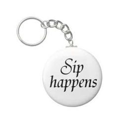Funny wine quote keychains.   $3.65  http://www.zazzle.com/funny_gift_ideas_funny_keychains_bulk_discount-146568265819132354?gl=Wise_Crack=238222133794334761