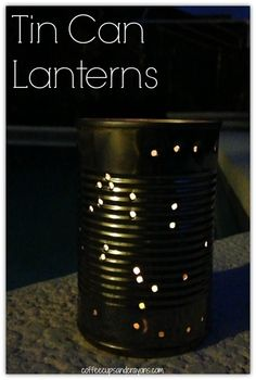 Tin Can Lanterns--A fun way to teach the stars. Maybe have the kids poke the constellations as we learn them.  Or something dealing with the solar system.
