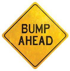 Free Download: Bump Ahead Sign | March/April 2013 | Creating Keepsakes    http://www.creatingkeepsakes.com/articles/Free_Download__Bump_Ahead_Sign?bc=c_source=CKNL_medium=email_campaign=CKNL_20130226