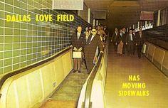 Dallas Love Field has moving sidewalks! I LUV this vintage postcard!