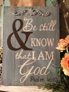 Be Still and Know that I am God handpainted by REFINDdesigngals