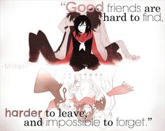 good friends are hard to find, harder to leave, and impossible to forget #anime #quote (anime: mekaku city actors)