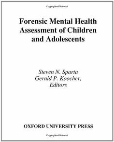 Forensic Mental Health Assessment of Children and Adolescents by Steven N. Sparta. $48.93