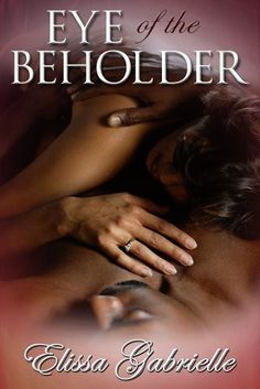 Eye of the Beholder (Peace In The Storm Publishing Presents) by Elissa Gabrielle, http://www.amazon.com/dp/B00JSB1PG0/ref=cm_sw_r_pi_dp_lTfXtb178K72S