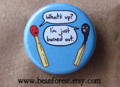 matchstick  burned out  pinback button badge by beanforest on Etsy, $1.50