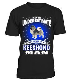 """# Power Of A Keeshond Man .  HOW TO ORDER:1. Select the style and color you want2. Click """"Buy it now""""3. Select size and quantity4. Enter shipping and billing information5. Done! Simple as that!TIPS: Buy 2 or more to save shipping cost!This is printable if you purchase only one piece. so don't worry, you will get yours.Guaranteed safe and secure checkout via: Paypal 