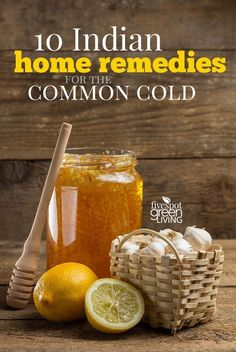 10 Indian Home Remedies for the Common Cold are made from natural ingredients and treat cold and flu based on Ayurveda the Indian science of healing. natural home remedies Cold And Cough Remedies, Natural Cold Remedies, Cold Home Remedies, Ayurveda, Holistic Remedies, Herbal Remedies, Indian Home Remedies, Foot Remedies, Ginger Benefits