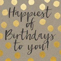 Birthday Quotes : Happiest Of Birthdays To You - Geburtstag - Happy Birthday Sister, Happy Birthday Images, Happy Birthday Greetings, Birthday Messages, It's Your Birthday, Blessed Birthday Wishes, Hapoy Birthday, Birthday Humorous, Happy Birthday Vintage
