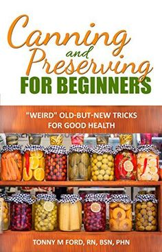 Free Kindle Book - [Cookbooks & Food & Wine][Free] Canning And Preserving For Beginners: The Canning Playbook (canning and preserving recipes) (DIY fermentation and canning short read) Home Canning Recipes, Canning Tips, Cooking Recipes, Pressure Canning Recipes, Canning Food Preservation, Preserving Food, Canning Vegetables, Canning Pickles, Canned Food Storage