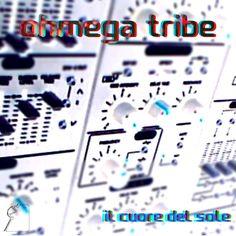 Ohmega Tribe : Il Cuore del Sole - Lost Legion A.C. LLAC08 - free download & streaming from Bandcamp - #LostLegion #OhmegaTribe #bandcamp