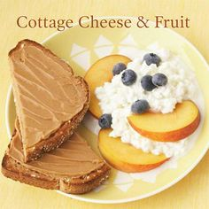 Cottage Cheese & Fruit Breakfast: 1/2-1 cup low-fat cottage cheese, 1-2 slices of whole grain toast, 1/2-1 cup of berries/peaches, 2-3 tbsp peanut butter