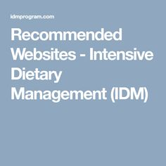 Recommended Websites - Intensive Dietary Management (IDM)