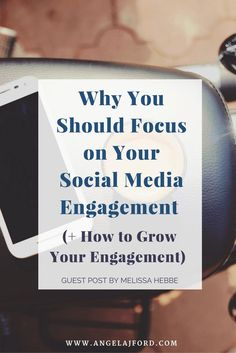 Why You Should Focus on Your Social Media Engagement (  How to Grow Your…