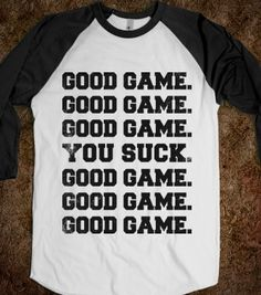 Good Game (You Suck Baseball) - Sports Fun - Skreened T-shirts, Organic Shirts, Hoodies, Kids Tees, Baby One-Pieces and Tote Bags