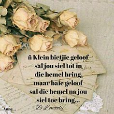 Afrikaanse Quotes, Goeie Nag, Goeie More, Good Morning Wishes, Christian Quotes, Favorite Quotes, Prayers, Christianity, Everything