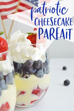 Easy and delicious cheesecake parfaits, perfect for the of July dessert table! Fun Holiday Desserts, 4th Of July Desserts, Light Desserts, Holiday Recipes, Best Dessert Recipes, Delicious Desserts, Yummy Food, Sweets Recipes, Fun Food