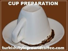 Turkish coffee reading basic rules   Cup preparation, symbols