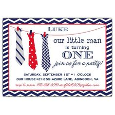 Tie Kids 1st Birthday Invitations: 1st birthday party invitations with charming navy blue and white chevron border & three unique ties in shades of red, white and blue hanging on a cute clothesline. Each tie has a fun pattern - stripes, polka dots and zig-zags. Want this for the little man!