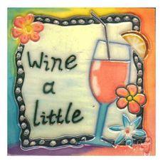 Wine A Little Tile Wall Decor