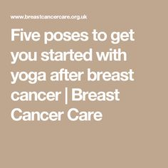 Five poses to get you started with yoga after breast cancer | Breast Cancer Care