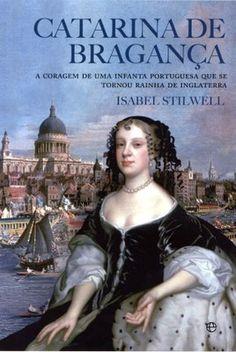Catarina De Braganca - Isabel Stilwell