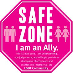 I support LGBT. The small print says: This is a safe zone. I am understanding, non-judgmental, and willing to provide an atmosphere of acceptance and assistance for members of the LGBT Community.