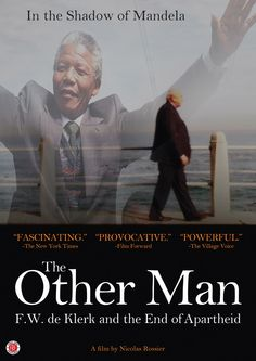 The Other Man: F.W. de Klerk and the End of Apartheid (2014) http://firstrunfeatures.com/othermanhv.html