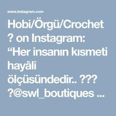 """Hobi/Örgü/Crochet 💙 on Instagram: """"Her insanın kısmeti hayâli ölçüsündedir.. 🍃🌸🍃 💕@swl_boutiques 👈 🌼 #sonbahar #crochet #hırkamodeli #battaniye #alize #elemegi #hobi #motif…"""""""