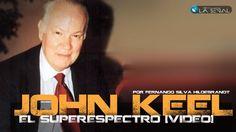 """John Keel y el """"Superespectro"""" por Fernando Silva Hildebrandt [video]"""