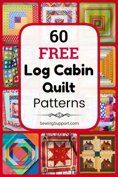 Free Quilt Patterns for Log Cabin Quilts. 60+ designs, including log cabin blocks and full quilt tutorials. Many patterns great for use with jelly rolls and for scrappy quilts. Both traditional and modern quilt ideas. #SewingSupport #LogCabin #Log #Cabin #Pattern #Quilt #Quilting #Block