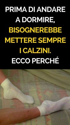 Prima di andare a dormire, bisognerebbe mettere sempre i calzini. Ecco perché Body And Soul, Dr Oz, Motivation, Good To Know, Home Remedies, Beauty Hacks, Mindfulness, Healing, Fitness