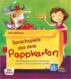 Sprachspiele Aus Dem Pappkarton   Mit Alltagsgegenständen Wortschatz  Erweitern Und Sprachanlässe Schaffen: Amazon.de