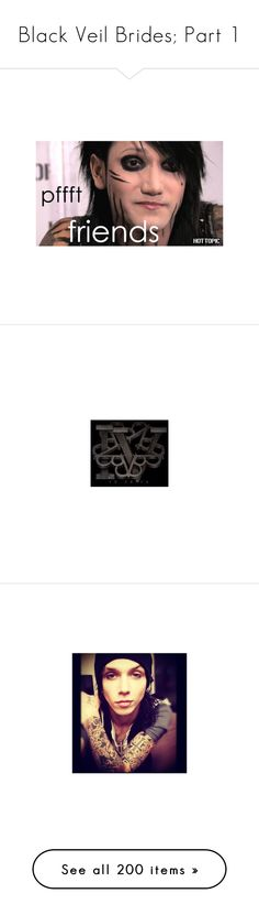 """""""Black Veil Brides; Part 1"""" by tox1c1nsan1ty ❤ liked on Polyvore featuring accessories, black veil brides, ashley purdy, bvb, andy, andy biersack, bands, boys, people and andy six"""