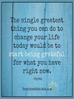 Be grateful.  Visit us at: www.GratitudeHabitat.com