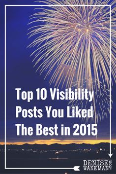 Top 10 Visibility Posts You Liked The Best in 2015 (LinkedIn was a hot topic!)