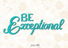 Be exceptional screen saver, emma-miller.com, hand lettering and pattern