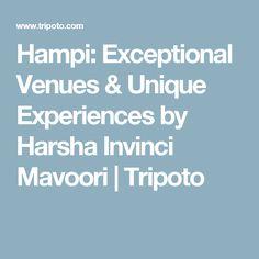Hampi: Exceptional Venues & Unique Experiences by Harsha Invinci Mavoori | Tripoto