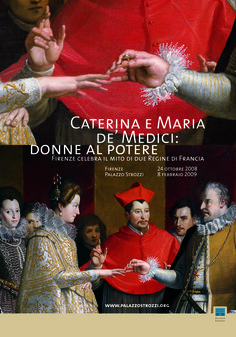 Caterina e Maria de' Medici: donne al potere 24/10/2008 - 8/02/2009