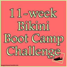 11 weeks. 11 different bikini body workouts. Do it every Saturday as a supplement to your regular plan.