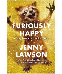 Furiously Happy: A Funny Book About Horrible Things, by Jenny Lawson | A great read can be transformative—and may even change the way you think about your life. These books, chosen by RS staffers, are so powerful, you'll want to read them again—and share them with your friends.