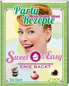Sweet & Easy - Enie backt: Party Rezepte: Amazon.de: Ralf Frenzel, Enie van…