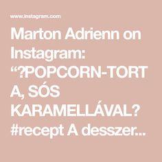 """Marton Adrienn on Instagram: """"✨POPCORN-TORTA, SÓS KARAMELLÁVAL✨ #recept A desszert, amivel mindenkit leveszel a lábáról... nem vicc 😉 Egyszerre, krémes, édes és…"""" Popcorn, Instagram, Caramel"""