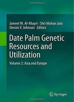 Date Palm Genetic Resources And Utilization Volume 2: Asia And Europe PDF