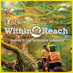 Within Reach, a documentary film that follows one couple's pedal-powered adventure across the United States in search of sustainable community.