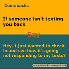 Funny things to say when people don't respond to your texts | I should have said