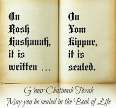 On Rosh Hashanah it is written - on Yom Kippur it is sealed Rosh Hashanah Greetings, Happy Rosh Hashanah, Rosh Hashanah Cards, Rosh Hashanah Traditions, Yom Kippur Quotes, Jewish High Holidays, Jewish Quotes, Yom Teruah, Feasts Of The Lord