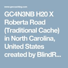 GC4N3NB H20 X Roberta Road (Traditional Cache) in North Carolina, United States created by BlindReff
