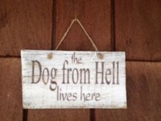 It is okay to admit that your pooch isn't always an angel. Try this decorative hanging sign at the entryway to your home! It is a nice way to let guests know that a little hellion is running around!